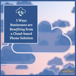 5-ways-businesses-benefit-from-cloud-phone-systems
