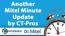 CT-Pros Mitel Minute Update